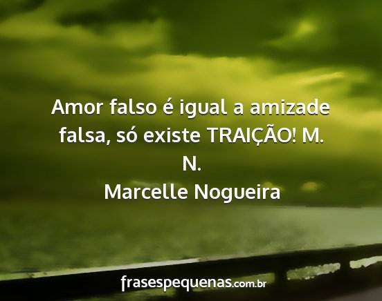 Amor Falso E Igual A Amizade Falsa So Existe