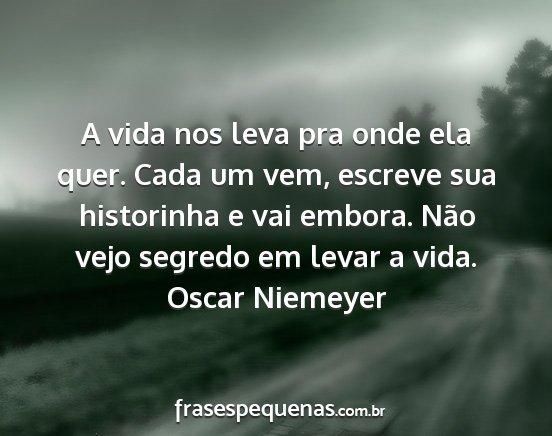 Oscar Niemeyer Frases E Pensamentos