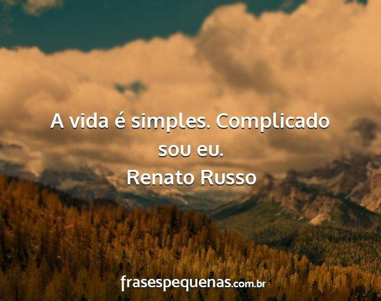 A Vida é Simples Complicado Sou Eu