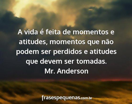 A Vida é Feita De Momentos E Atitudes Momentos