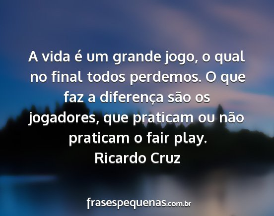 A Vida é Um Grande Jogo O Qual No Final Todos