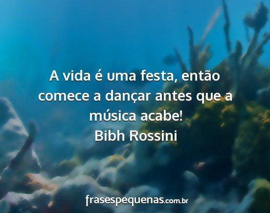A Vida é Uma Festa Então Comece A Dançar