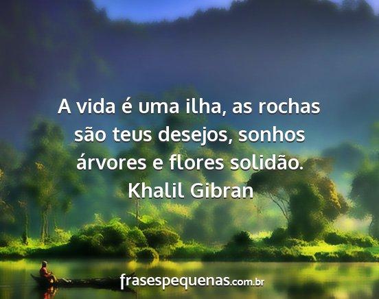 Khalil Gibran Frases E Pensamentos