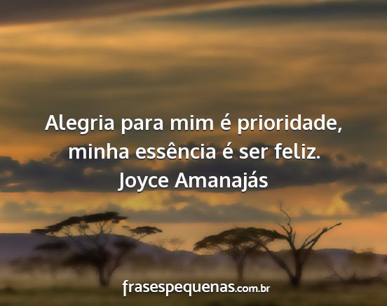 Alegria Para Mim é Prioridade Minha Essência