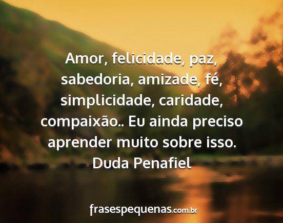 Amor, Felicidade, Paz, Sabedoria, Amizade, Fé