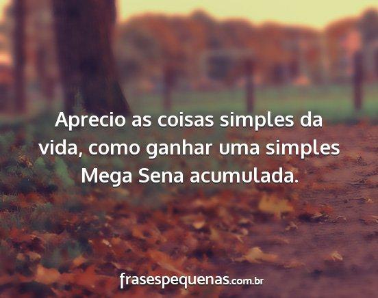 Aprecio As Coisas Simples Da Vida Como Ganhar