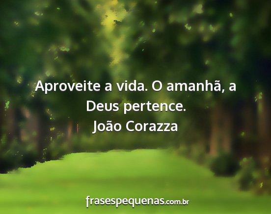 Aproveite A Vida O Amanhã A Deus Pertence