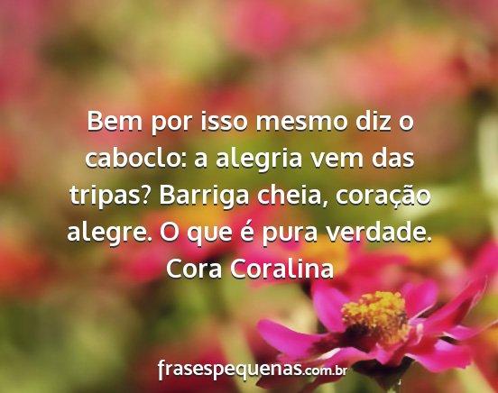 Top Cora Coralina - Frases e Pensamentos JB17