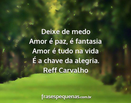 Deixe De Medo Amor E Paz E Fantasia Amor E
