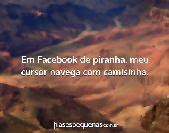 Em Facebook De Piranha Meu Cursor Navega Com