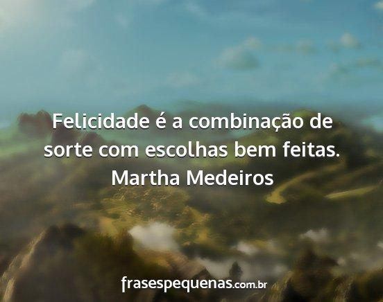 Martha Medeiros Frases E Pensamentos
