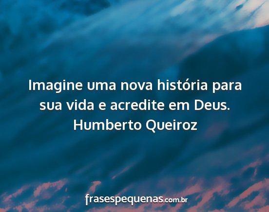 Imagine Uma Nova História Para Sua Vida E