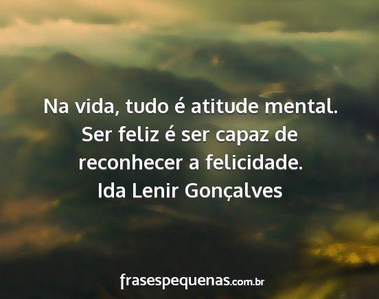 Na Vida, Tudo é Atitude Mental. Ser Feliz é Ser