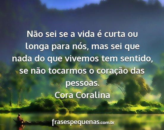 Excepcional Cora Coralina - Frases e Pensamentos EH25