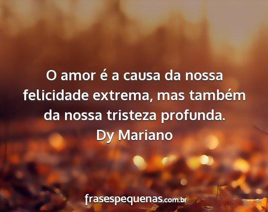 O Amor é A Causa Da Nossa Felicidade Extrema