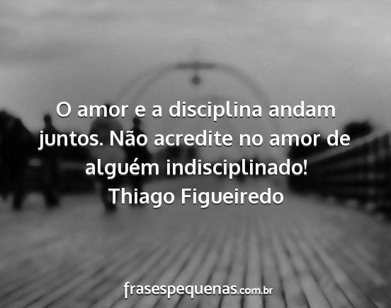 O Amor E A Disciplina Andam Juntos Nao Acredite