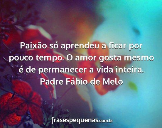 Padre Fábio De Melo Frases E Pensamentos 2