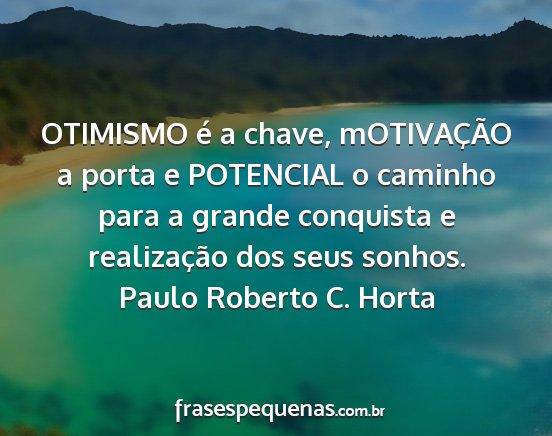 Frases E Mensagens De Otimismo: OTIMISMO é A Chave, MOTIVAÇÃO A Porta E