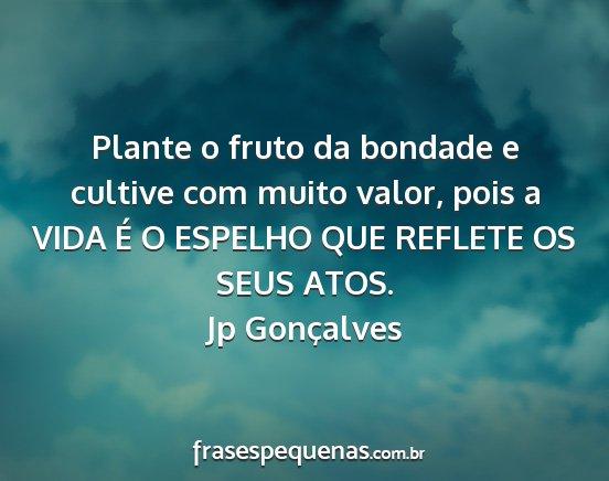 Frases De Bondade E Humildade: Plante O Fruto Da Bondade E Cultive Com Muito