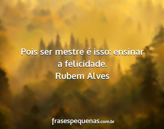 Rubem Alves Frases E Pensamentos
