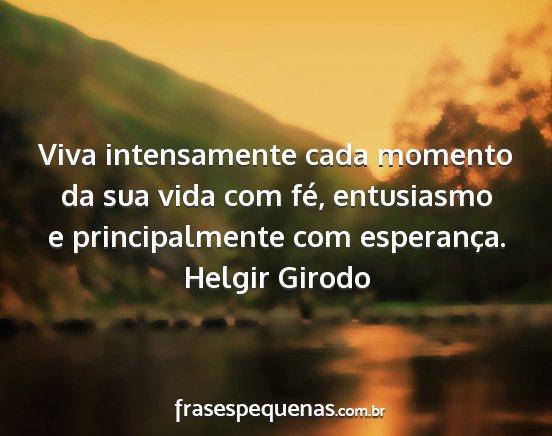 Viva Intensamente Cada Momento Da Sua Vida Com