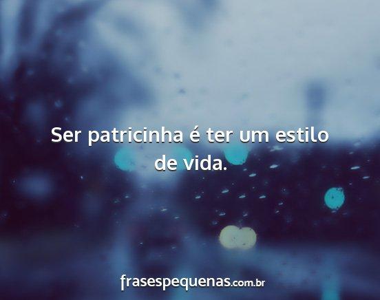 Ser Patricinha é Ter Um Estilo De Vida