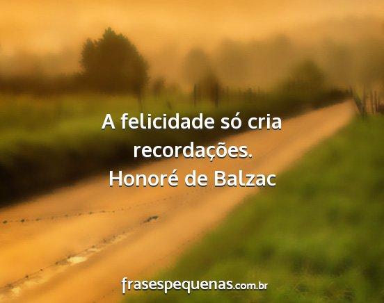 A Felicidade Só Cria Recordações